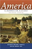 Tindall, George Brown: America: A Narrative History (Ninth Edition)  (Vol. 1)