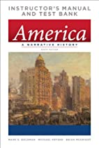America: A Narrative History: Instructor's…