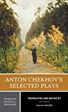 Chekhov, Anton: Anton Chekhov&#39;s Selected Plays