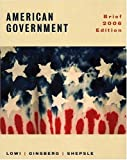 Lowi, Theodore J.: American Government: Freedom and Power, Brief 2006 Edition