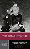 Middleton, Thomas: The Roaring Girl (Norton Critical Editions)