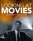 Richard; Monahan, David Barsam: Looking at Movies: An Introduction to Film, 3rd Edition