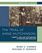 The Trial of Anne Hutchinson: Liberty, Law,…