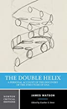 The Double Helix: A Personal Account of the…