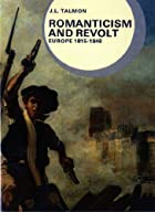 Romanticism and revolt ; Europe, 1815-1848…