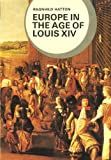 Hatton, Ragnhild: Europe in the Age of Louis XIV