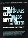 Clough, John L.: Scales, Intervals, Keys, Triads, Rhythm and Meter: A Self Instruction Program
