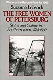 Suzanne Lebsock: The Free Women of Petersburg: Status and Culture in a Southern Town, 1784-1860