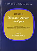 Dido and Aeneas: An Opera [Norton Critical…