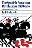 Lynch, John: The Spanish American Revolution 1808-1826