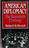 Eisenhower, Dwight D.: American Diplomacy: The Twentieth Century