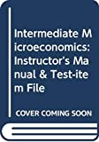Bergstrom, Theodore C.: Intermediate Microeconomics: Instructor's Manual & Test-item File