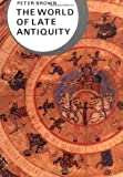 Brown, Peter Robert Lamont: The World of Late Antiquity Ad 150-750: Ad 150-750