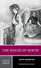 The House of Mirth [Norton Critical Edition]…