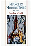 Gordon Wright: France in Modern Times (Fifth Edition)