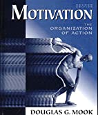 Motivation: The Organization of Action by…
