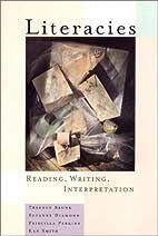 Literacies: Reading, Writing, Interpretation…