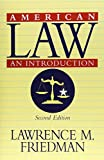 Friedman, Lawrence Meir: American Law: An Introduction