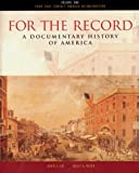 Shi, David E.: For the Record: A Documentary History of America  From Contact Through Reconstruction