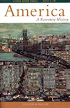 America: A Narrative History, Brief Edition,…