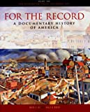 Shi, David E.: For the Record: A Documentary History of America From Reconstruction Through Contemporary Times