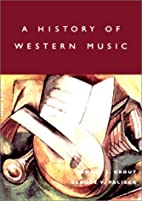 A History of Western Music, Sixth Edition by…