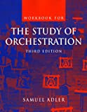 Samuel Adler: Workbook: for The Study of Orchestration, Third Edition (No. 1)