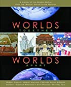 Worlds Together, Worlds Apart: A History of…