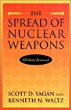 Scott Douglas Sagan: The Spread of Nuclear Weapons: A Debate Renewed (Second Edition)