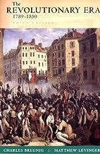 The Revolutionary Era, 1789-1850 (The Norton…