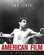 American Film: A History by Jon Lewis