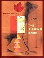 The Singing Book by Meribeth Bunch