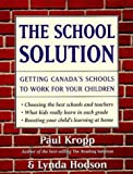 Paul Kropp: The School Solution: Getting Canada's Schools to Work for Your Children