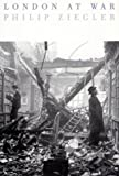 Ziegler, Philip: London at War 1939-1945