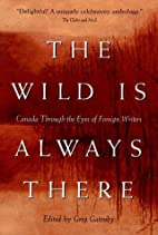 The wild is always there: Canada through the…