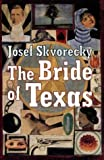Josef Skvorecky: The Bride Of Texas