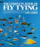 Complete Book of Fly Tying by Eric Leiser