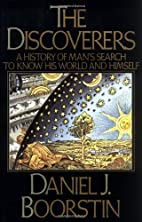The Discoverers: A History of Man's…