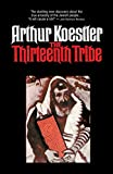 Koestler, Arthur: The Thirteenth Tribe: The Khazar Empire and Its Heritage