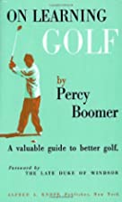 On Learning Golf: A Valuable Guide to Better…