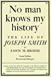 Brodie, Fawn M.: No Man Knows My History : The Life of Joseph Smith