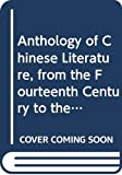 Birch, Cyril: Anthology of Chinese Literature, from the Fourteenth Century to the Present