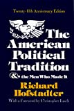 Hofstadter, Richard: The American Political Tradition and the Men Who Made It
