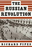 Pipes, Richard E.: The Russian Revolution