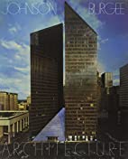 Philip Johnson/John Burgee: Architecture by…