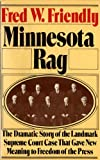 Friendly, Fred W.: Minnesota Rag: The Scandal Sheet That Shaped the Constitution