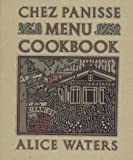 Waters, Alice: The Chez Panisse Menu Cookbook