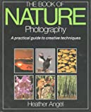 Angel, Heather: Book of Nature Photography
