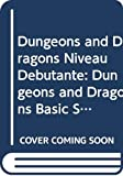 Gygax, Gary: Dungeons and Dragons Niveau Debutante: Dungeons and Dragons Basic Set
