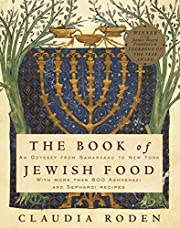 The Book of Jewish Food: An Odyssey from…